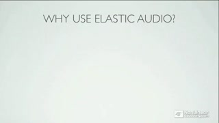 02. Why Use Elastic Audio?