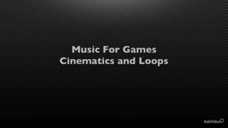 22. Cinematic's and Loops
