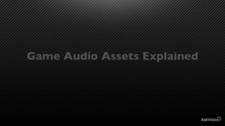 7. Managing Game Audio Assets