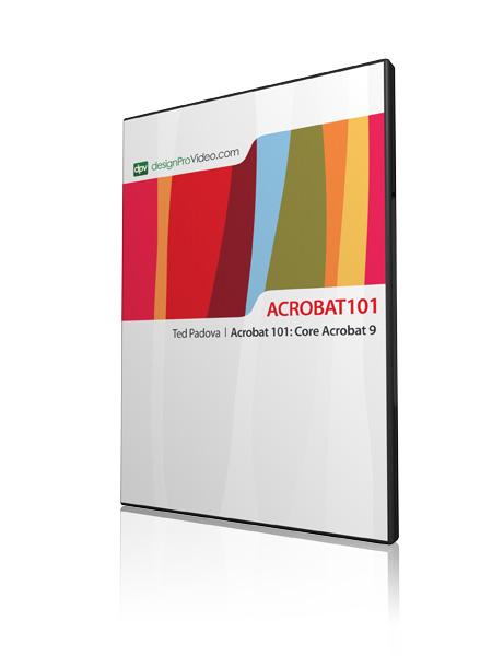 Acrobat 9 101: Core Acrobat 9