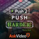Push 2 201 - Push Harder!