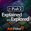 Push 2 101 - Explained and Explored