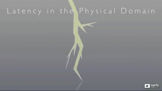 3. Latency in the Physical Domain - Part 1