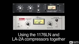 07. Using the 1176LN and LA-2A Compressors Together