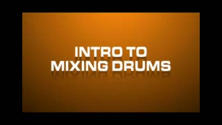 08. Intro to Mixing Drums