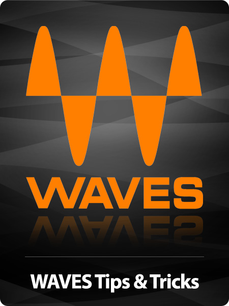 Waves Hot Products - Tips and Tricks